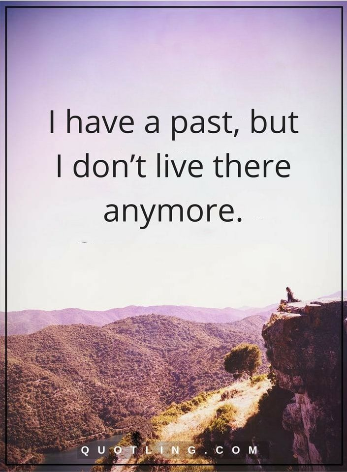 25 Best Past Quotes On Pinterest Positive Future Quotes Wisdom 29653