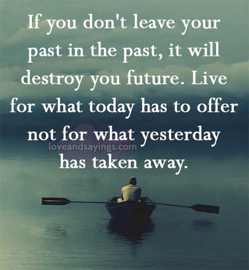 25 Best Past Quotes On Pinterest Positive Future Quotes Wisdom 423512