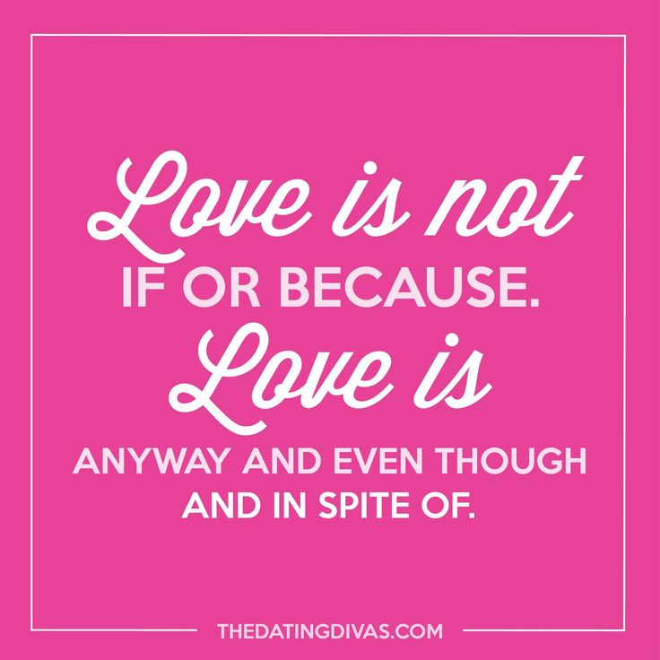 Best Love Quotes Love Is Not If Or Because Love Is Anyway And Amazing Love Quotes Love Anyway