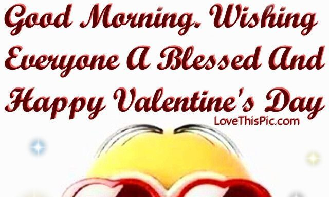 valentines day quotes good morning wishing everyone a blessed and happy valentines day