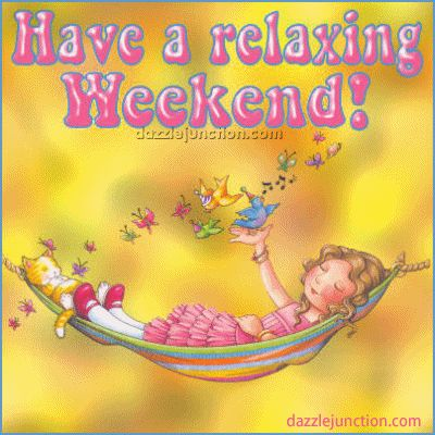 Weekend Quotes : Wkend quote - Have a relaxing weekend ...