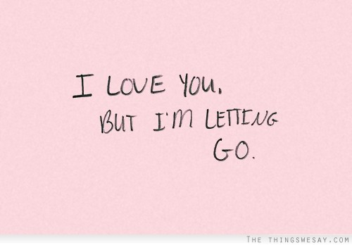 I'm Letting Go Quotes Tumblr (2)