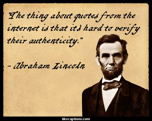 Abraham Lincoln Quotes Internet Authenticity (4)
